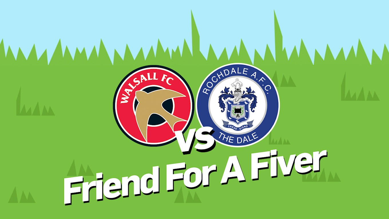Rochdale (H): Bring a Friend For a Fiver